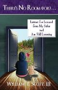 There's No Room (for) . . .: Lessons I've Learned from My Sister and Am Still Learning