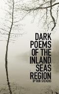Dark Poems of the Inland Seas Region