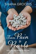 From Pain to Pearls: A 31-Day Devotional for Women