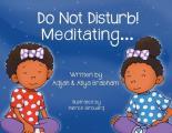 Do Not Disturb! Meditating...
