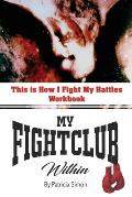 This is How I Fight My Battles Workbook: My Fight Club Within