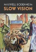 Slow Vision