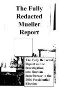 The Fully Redacted Mueller Report