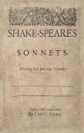 Shakespeare's Sonnets Among His Private Friends