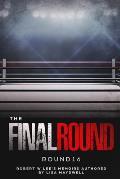 The Final Round - Round 16 Robert W. Lee Memoirs