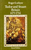 Tudor & Stuart Britain 1471 1714