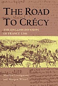 The Road to Crecy: The English Invasion of France, 1346