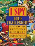 I Spy Gold Challenger A Book of Picture Riddles