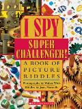 I Spy Super Challenger A Book of Picture Riddles