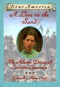 Dear America a Line In the Sand Alamo Diary of Lucinda Lawrence Gonzales Texas 1836