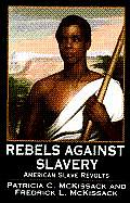 Rebels Against Slavery American Slave Revolts