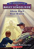 Bailey School Kids 07 Aliens Dont Wear B