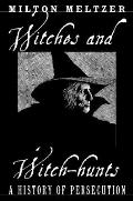 Witches & Witch Hunts A History Of Persecution