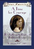 Dear America A Time For Courage the Suffragette Diary of Kathleen Bowen Washington DC 1917