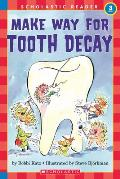 Make Way for Tooth Decay (Scholastic Reader, Level 3)
