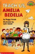 Teach Us Amelia Bedelia