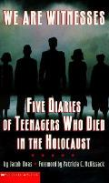 We Are Witnesses Five Diaries Of Teenage