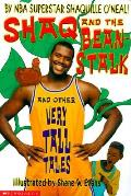 Shaq & The Beanstalk & Other Very Tall Tales