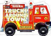 Tonka Trucks Around Town