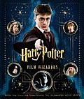 Harry Potter Film Wizardry From the Creative Team Behind the Celebrated Movie Series Written by Brian Sibley
