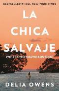 La Chica Salvaje Spanish Edition of Where the Crawdads Sing