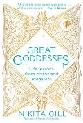 Great Goddesses Life Lessons From Myths & Monsters