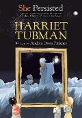 She Persisted Harriet Tubman