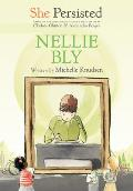 She Persisted Nellie Bly
