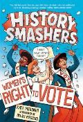 History Smashers Womens Right to Vote