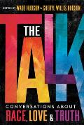The Talk: Conversations about Race, Love and Truth
