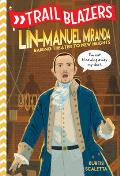 Trailblazers: Lin-Manuel Miranda: Raising Theater to New Heights