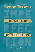 Gifts of Imperfection 10th Anniversary Edition Including a New Creative Journaling Guide