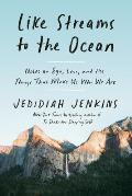 Like Streams to the Ocean: Notes on Ego, Love, and the Things That Make Us Who We Are