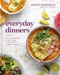 Everyday Dinners Real Life Recipes to Set Your Family Up for a Week of Success