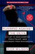 Running Against the Devil A Plot to Save America from Trump & Democrats from Themselves