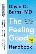 Feeling Good Handbook The Groundbreaking Program with Powerful New Techniques & Step by Step Exercises to Overcome Depression Conquer Anxiety & Enjoy Greater Intimacy