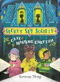 The Case of the Missing Cheetah (Secret Spy Society #1)