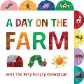 Day on the Farm with The Very Hungry Caterpillar A Tabbed Board Book