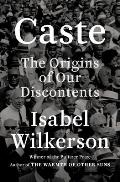 Caste The Origins of Our Discontents