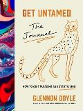Get Untamed: The Journal