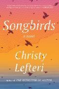 Songbirds: A Novel