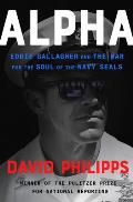 Alpha Eddie Gallagher & the War for the Soul of the Navy SEALs