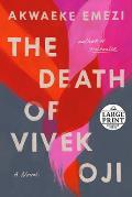 The Death of Vivek Oji (Large Print Edition)
