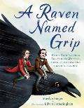 Raven Named Grip How a Bird Inspired Two Famous Writers Charles Dickens & Edgar Allan Poe
