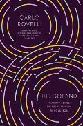 Helgoland: Making Sense of the Quantum Revolution
