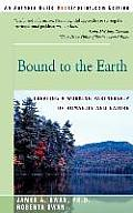 Bound to the Earth: Creating a Working Partnership of Humanity and Nature