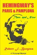 Hemingway's Paris and Pamplona, Then, and Now: A Personal Memoir