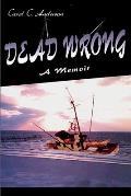 Dead Wrong: A Memoir