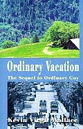 Ordinary Vacation: The Sequel to Ordinary Guy
