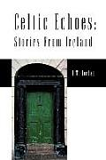 Celtic Echoes: Stories from Ireland
